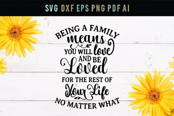 Being a family means love, family sign svg, home sign