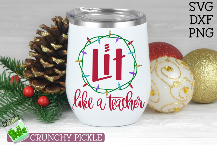 Lit Like A Teacher Christmas Lights SVG