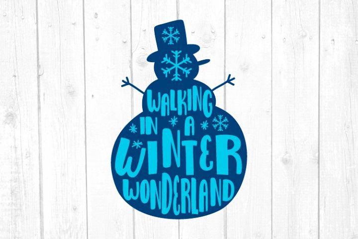 Walking In A Winter Wonderland Snowman Svg, Christmas