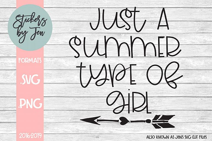 Just a Summer Type of Girl SVG Cut File