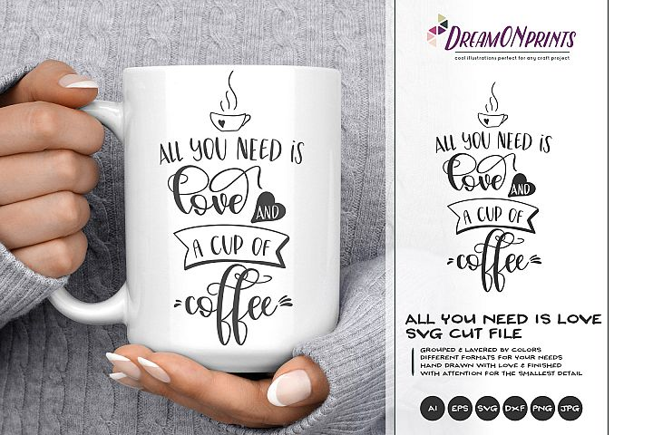 Coffee SVG | All You Need is Love and a Cup of Coffee