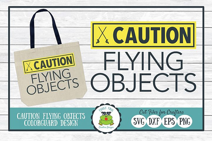 Caution Flying Objects, Color Guard SVG Cut File
