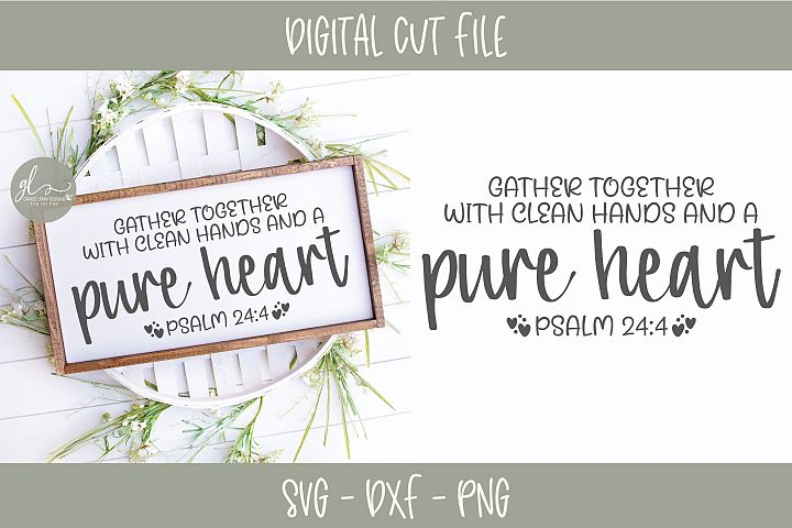 Gather Together With Clean Hands And A Pure Heart - SVG