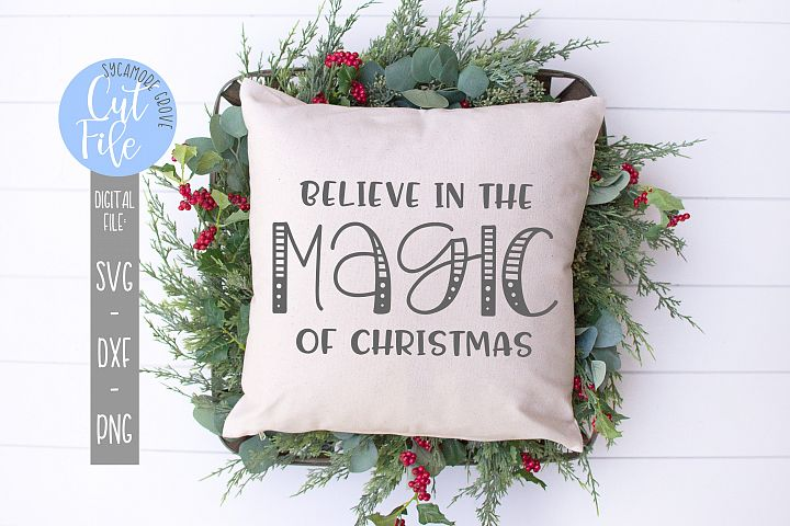 Believe In The Magic Of Christmas | Winter Christmas SVG