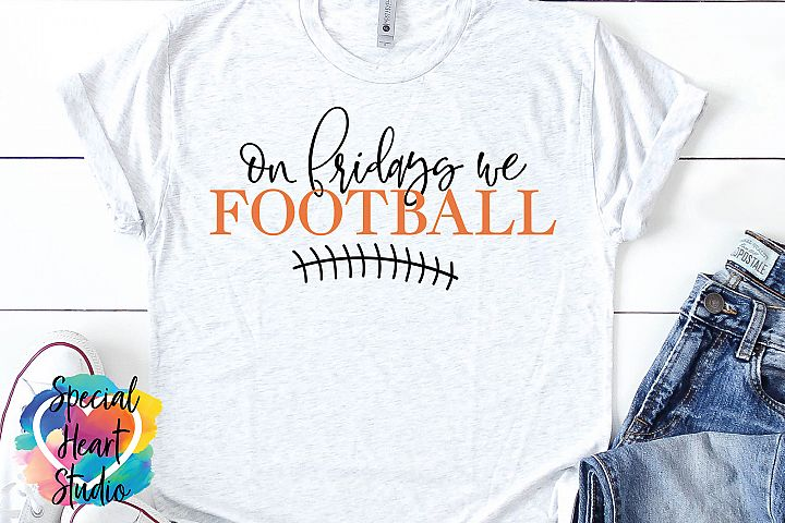 On Fridays We Football - A Fall Football SVG Cut File
