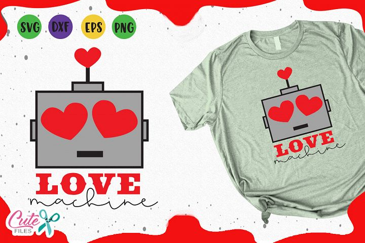Love machine, svg valentines day cut files for crafter