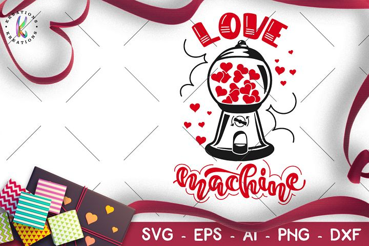 Love Machine svg valentines day Gum ball machine kids