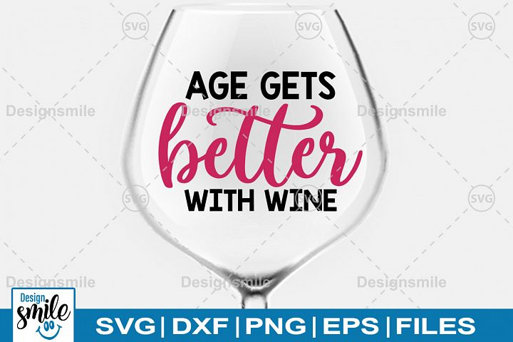 Age Get Better With Wine SVG|Wine Glass SVG|Wine SVG