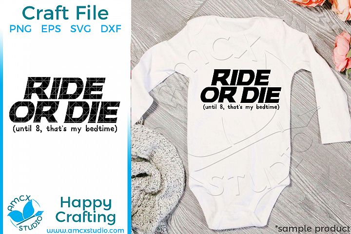 Ride Or Die - Until bedtime Craft SVG