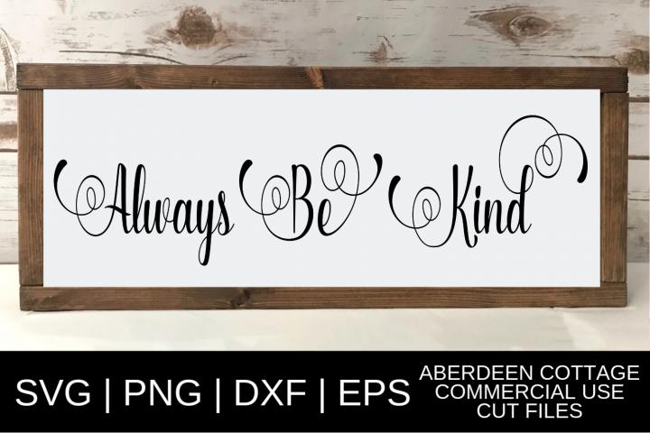 Always Be Kind SVG, PNG, DXF & EPS Script Design