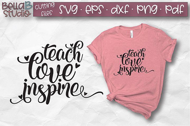 Teach Love Inspire SVG, Teacher SVG File