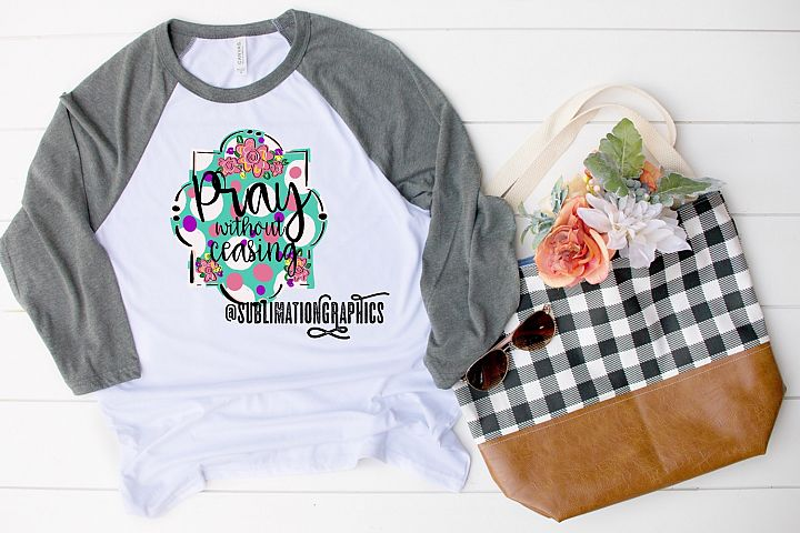 Pray Without Ceasing Sublimation Digital Download