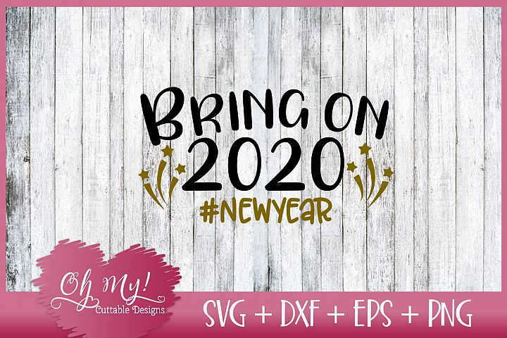 Bring On 2020 SVG DXF EPS PNG Cutting File