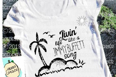 Livin Life Like Jimmy Buffet Song T-shirt SVG