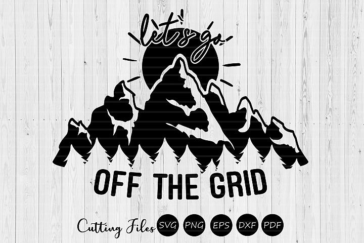 Lets go off the grid| svg cut files | cricut |happy camper |