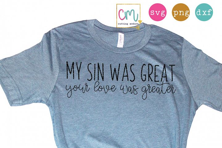 My Sin Was Great Your Love Was Greater