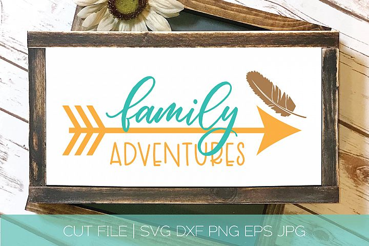 Family Adventures SVG DXF Cut File | Feather Arrow SVG