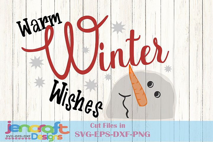 Snowman SVG, Warm Winter Wishes, Christmas SVG Snowflakes
