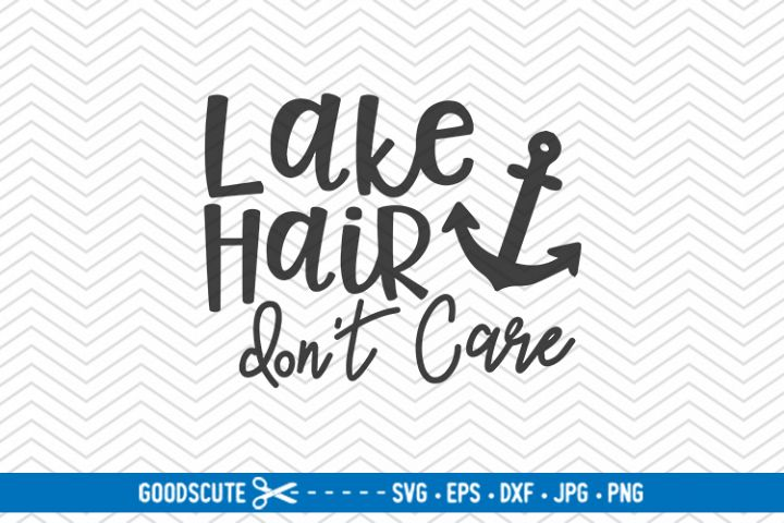 Lake Hair Dont Care - SVG DXF JPG PNG EPS