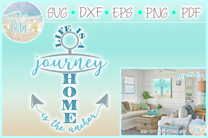 Life Is A Journey Home Is The Anchor Quote SVG