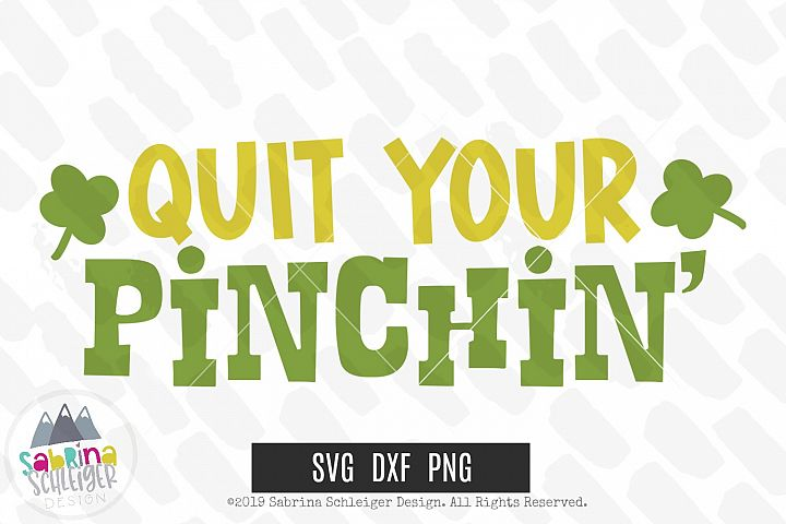 St. Patricks Day SVG - Quit Your Pinchin