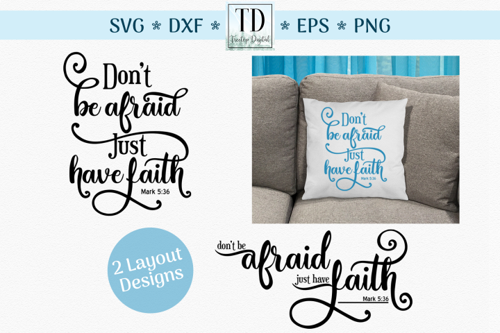 Mark 3 36, Dont be Afraid, Just have Faith, A Scripture SVG