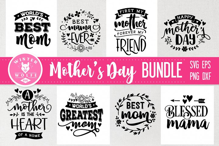 Mothers day Bundle 8 designs SVG EPS DXF PNG