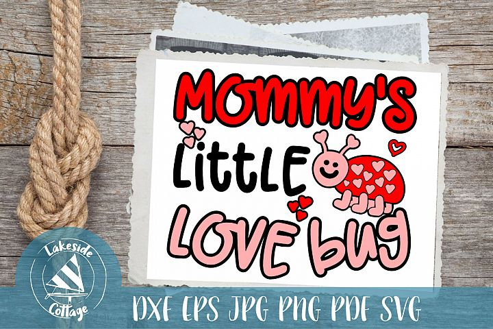 Mommys Little Love Bug- Valentines Day SVG