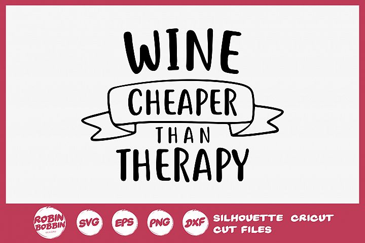Wine Cheaper Than Therapy SVG - Wine Lover SVG