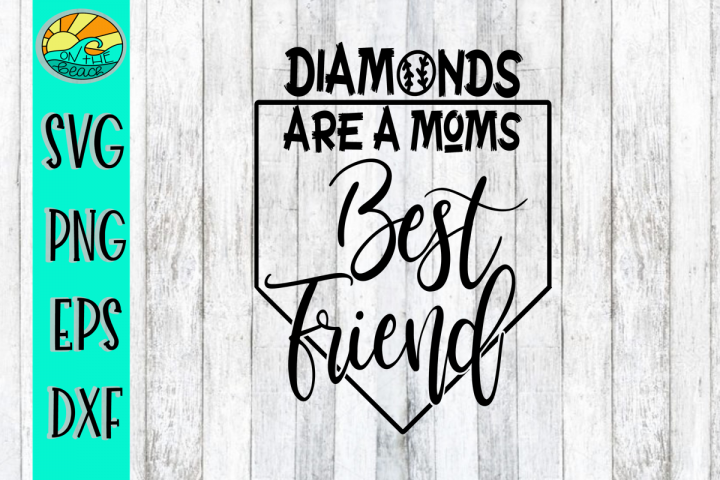 Diamonds Are A Moms Best Friend - Baseball - Softball - SVG