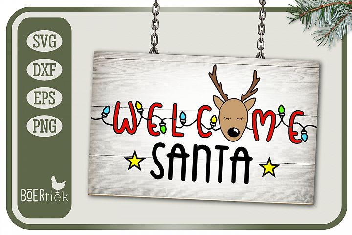Welcome Santa, Welcome sign for Christmas, SVG cut file