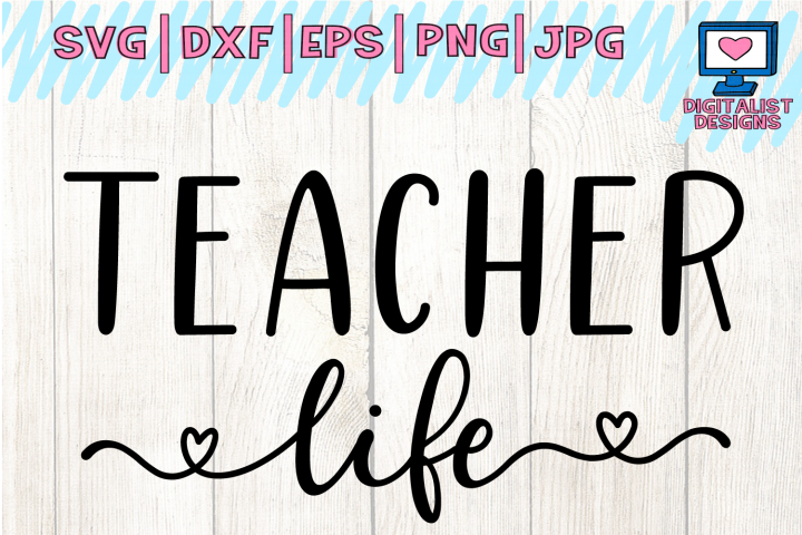 teacher life svg, cricut, teacher svg, teacher gift