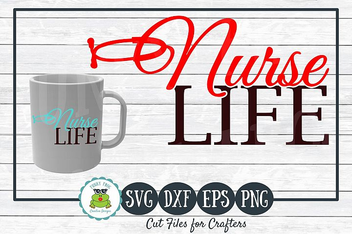 Nurse Life SVG Cut File for Crafters
