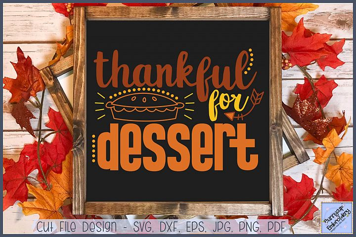 Thankful For Dessert - SVG, Clipart, Printable