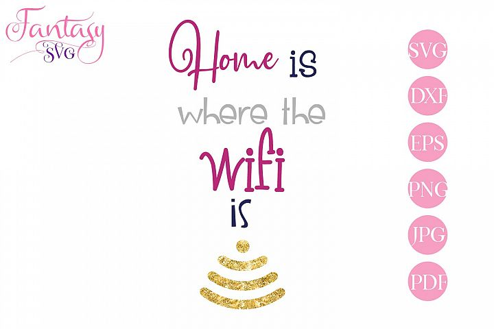 Home is where the wifi is - svg cut file for cut machines