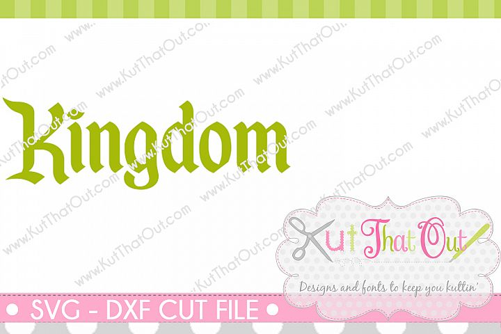 EXCLUSIVE Kingdom Font SVG & DXF Cut File