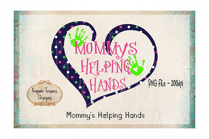Mommys Helping Hands Heart