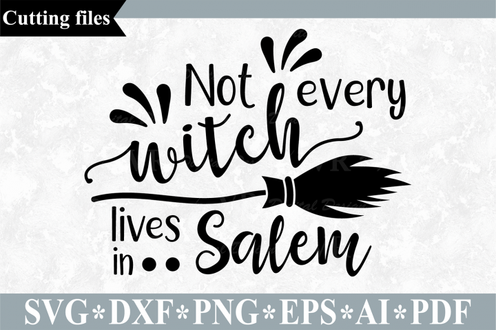 Not every witch lives in Salem SVG, Halloween cut file