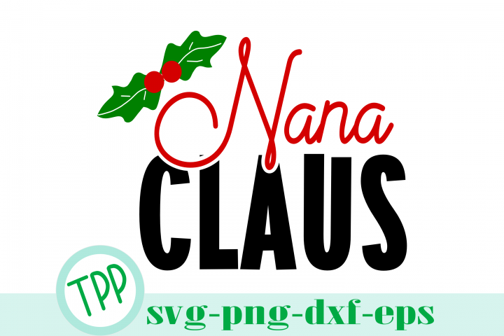 Nana Claus svg, Christmas svg, Holiday file