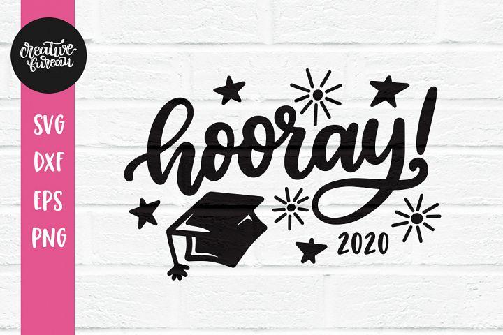 Graduation SVG, Hooray SVG, Class 2020 SVG