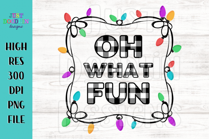 Oh What Fun Christmas Lights PNG file