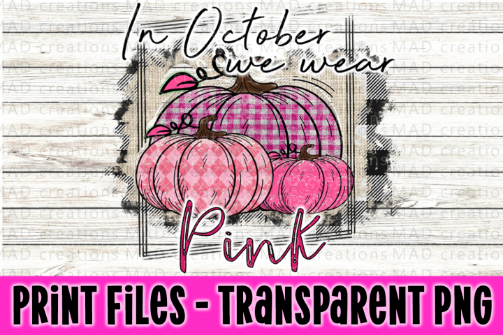 In October We Wear Pink - Stacked Pink Pumpkin - Print Files