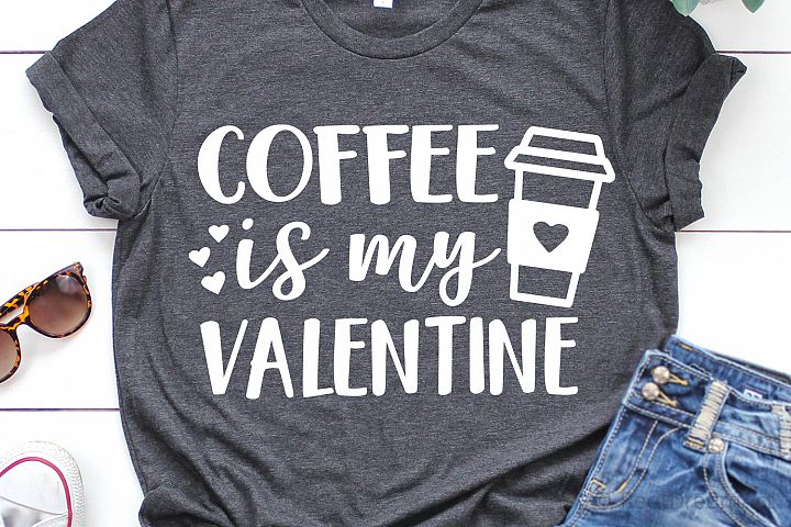 Coffee is My Valentine SVG, DXF, PNG, EPS