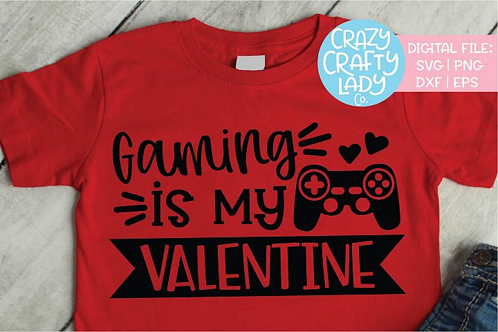 Gaming Is My Valentine SVG DXF EPS PNG Cut File