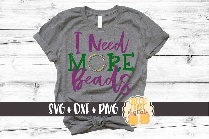 I Need More Beads - Mardi Gras SVG File - SVG PNG DXF Files