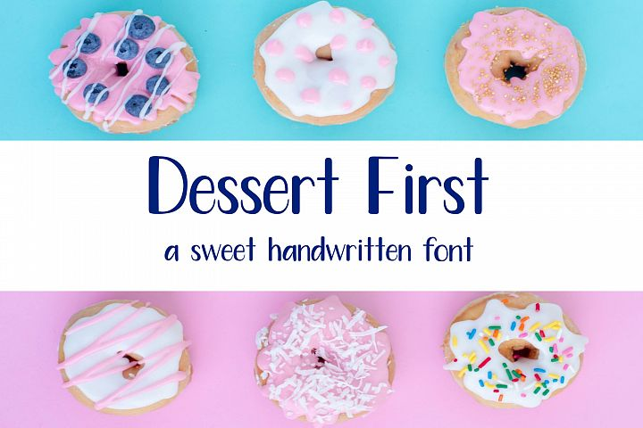 Dessert First - A sweet handwritten font