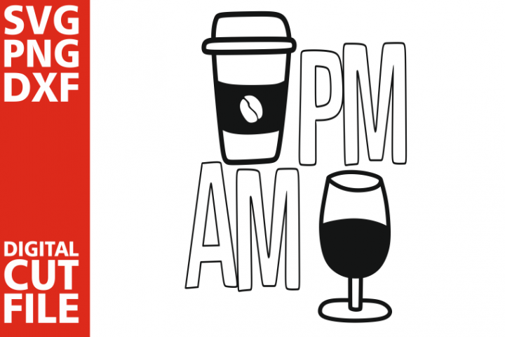 Am to Pm svg, Wine svg, coffee svg, Glass of wine, Drink