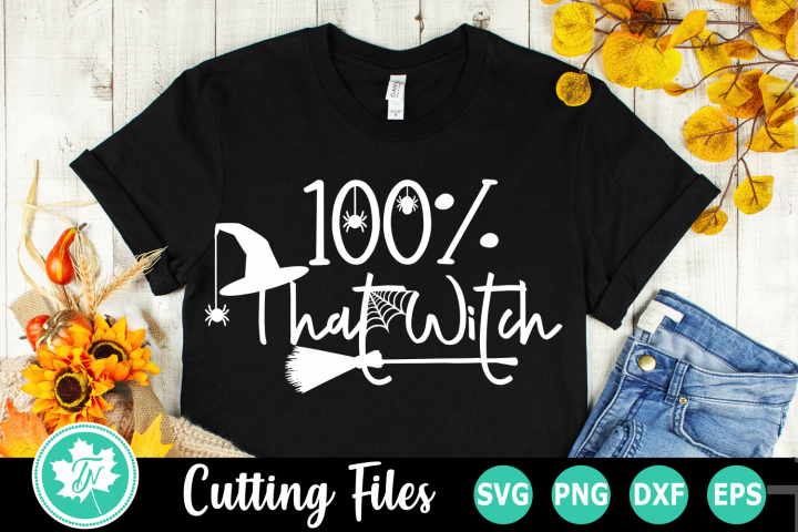100 Percent That Witch - A Halloween SVG Cut File
