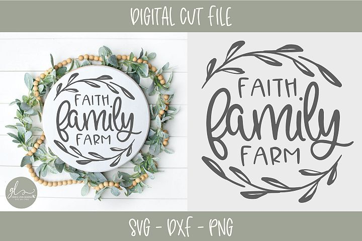 Faith Family Farm - Digital Cut File - SVG, DXF & PNG
