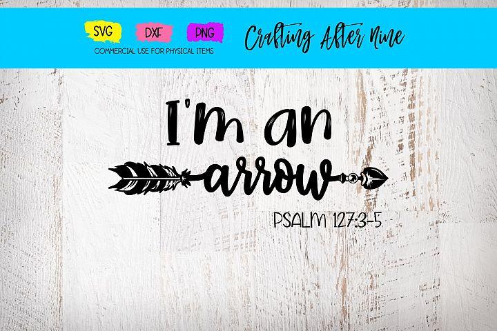 Im an Arrow, Raising Arrows, Psalms 1273-5, Christian Mom